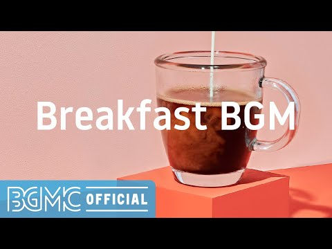 Breakfast BGM: Cheerful Bossa Jazz for Morning and Start You Day