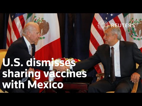 U.S. dismisses sharing vaccines with Mexico - Reuters