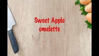 How to cook - Sweet Apple omelette