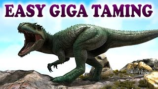 ARK | Best Way To Tame A Giga | Giganotosaurus easy taming | Ark Survival Evolved