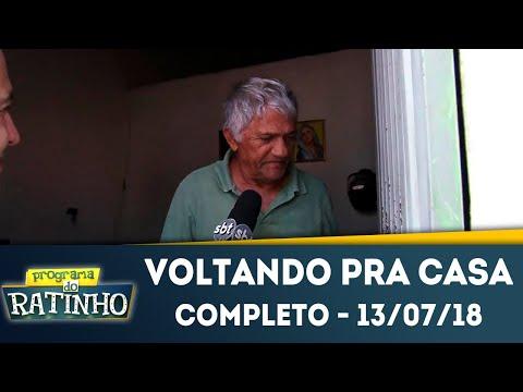 Voltando Pra Casa - Completo | Programa do Ratinho (13/07/2018)