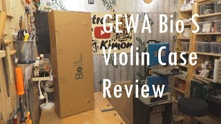GEWA Bio S Violin case review