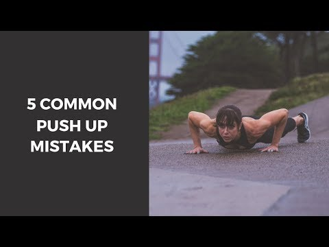 5 Common Push Up Mistakes To AVOID