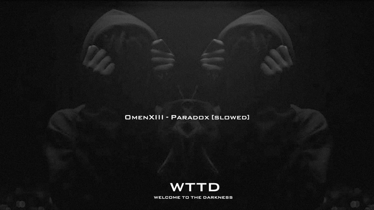 OMENXIII - PARADOX [SLOWED]