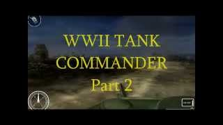 WWII TANK COMMANDER Game Part 2
