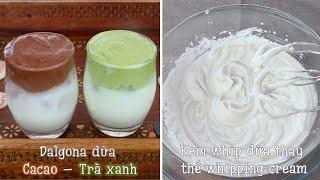 Kem dừa đánh bông thay thế whipping cream làm bánh, kem, đồ uống | Cacao + Trà xanh dừa bọt biển