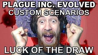 Plague Inc. Evolved Custom Scenarios: Luck of the Draw