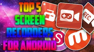 TOP 5 SCREEN RECORDERS FOR ANDROID [Root/No Root]