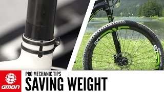 Mechanics Pro Tips: Saving Weight On Your Mountain Bike