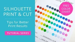 Silhouette Print & Cut Tutorial - Tips for Better Print Results - FREE Printable Color Chart