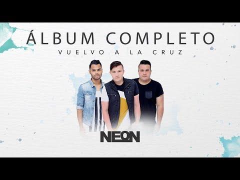 Vuelvo a la Cruz -  NEON (Album Completo)