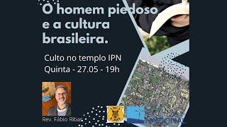 Culto dos Lord´s Boars - Rev. Fábio Ribas (O homem piedoso e a cultura brasileira) - 27/05/2021