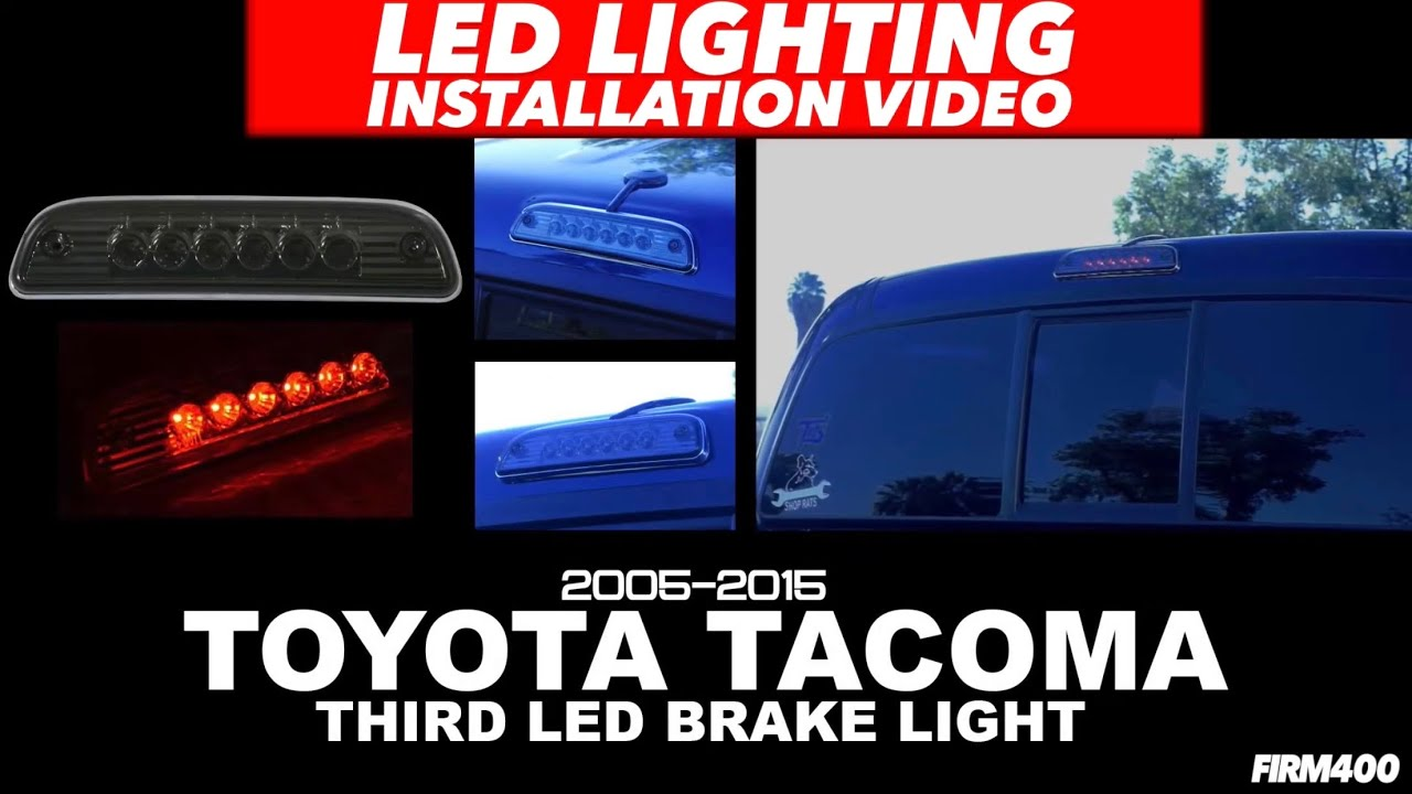 small resolution of 05 15 toyota tacoma led third brake light install ajp distributors