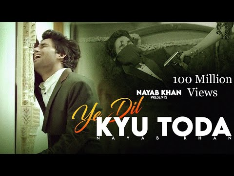 Ye Dil Kyu Toda Feat. Nayab Khan ll Official Video Song ll Namyoho Studios ll