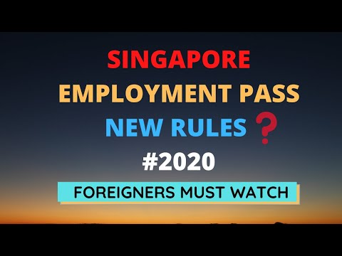 Singapore Employment  Pass (EP) Work Visas Major Changes from September2020