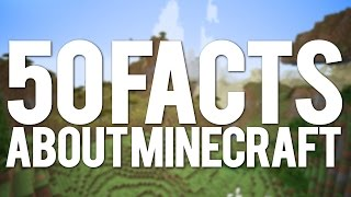 50 Facts About Minecraft!