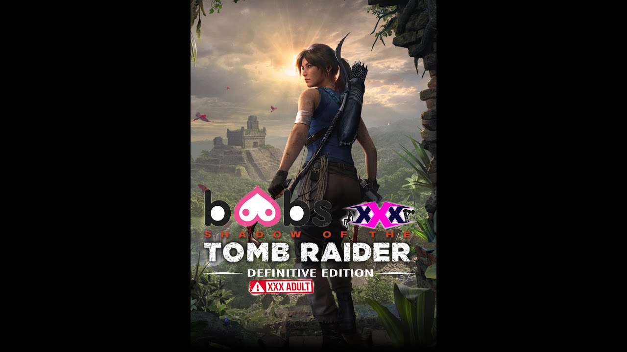 ??? Shadow of the Tomb Raider Adult Edition XXX 4K  ??? 1/2