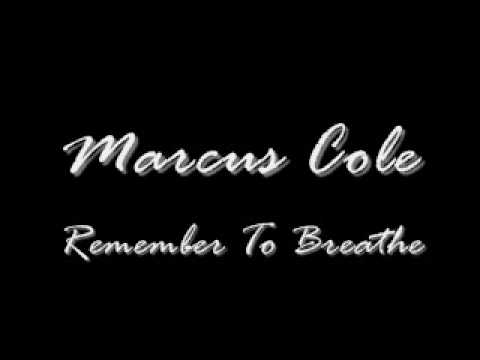 Marcus Cole - Remember To Breathe