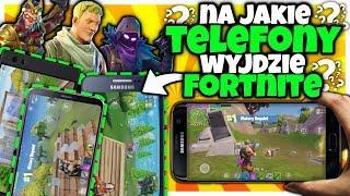 NA JAKIE TELEFONY WYJDZIE FORTNITE? - Fortnite News!