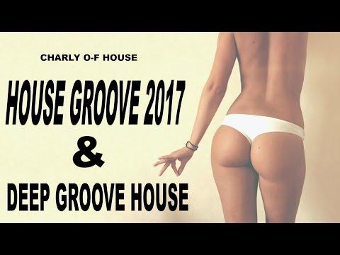 HOUSE GROOVE 2017| DEEP GROOVE HOUSE| BEST HOUSE MUSIC 2017