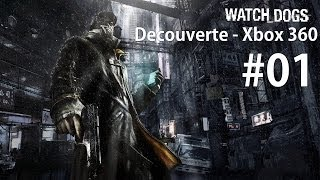 Watch Dogs - [Xbox 360] - [Decouverte] - #01 - [Fr]