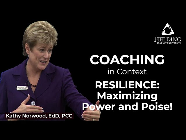 Coaching in Context: Resilience – Maximizing Power and Poise!