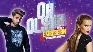 OH OLSUN 🌟 Emre Serin Remix 🌟 [Ömer Topçu ft.Demet Akalın]