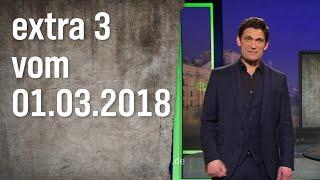 Extra 3 vom 01.03.2018
