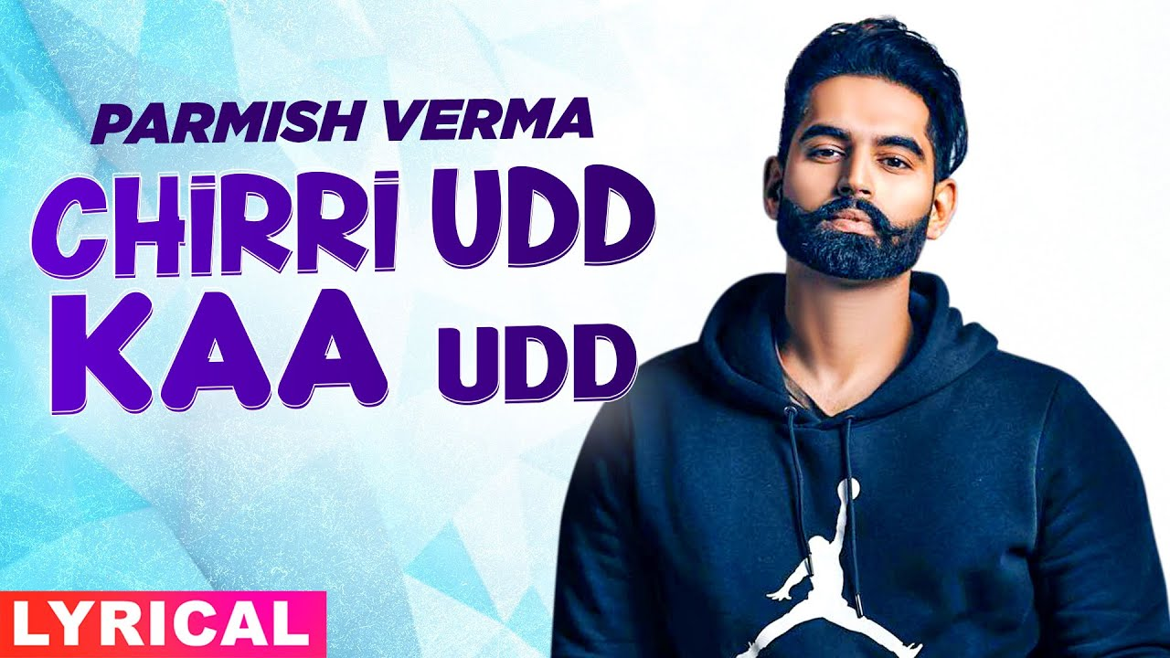 Chirri Udd Kaa Udd (Lyrical) | Parmish Verma | Latest Punjabi Song 2020 | Speed Records