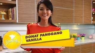 Kelihatannya Lezat! Donat Panggang Vanila Ala Farah Quinn - Cooking with Queen (23/6)