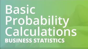 Basic Probability Calculations | Business Statistics (STAT101)