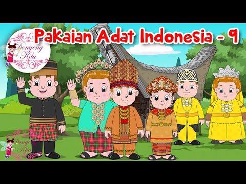 Pakaian Adat Indonesia - 9 | Budaya Indonesia | Dongeng Kita