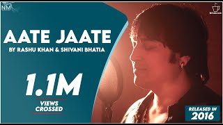 Download Video Aate Jaate (Cover) Feat. Rashu Khan & Shivani Bhatia ll Official Video ll Namyoho Studios ll MP3 3GP MP4