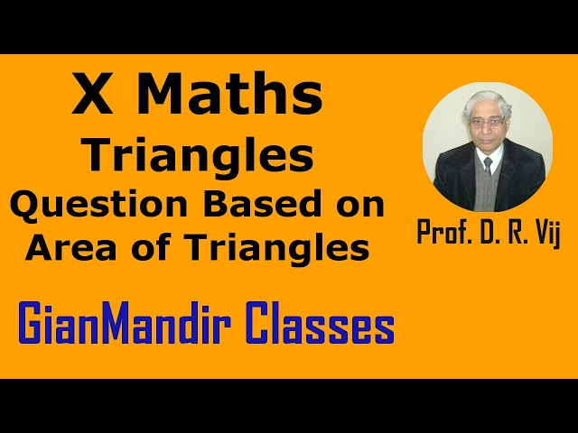 X Maths | Triangles | Question Based on Area of Triangles by Preeti Ma'am