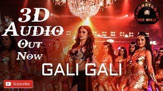 3D Audio - KGF- Gali Gali - Neha Kakkar - Mouni Roy - Tanishk Bagchi