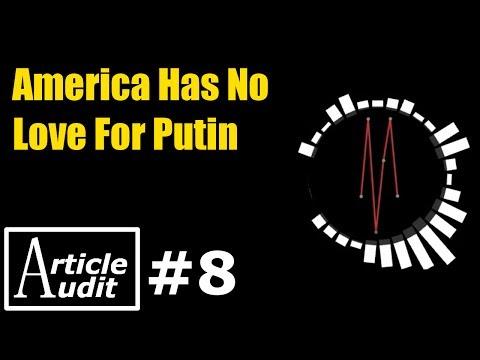 Americans Love Putin? | Article Audit #8