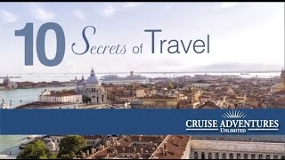 Cruise Adventures Unlimited's Ten Secrets of Travel