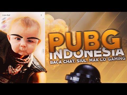PUBG Indonesia - Baca Chat, Siul, Mak Lo Gaming