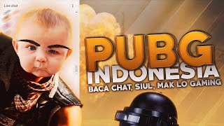 PUBG Indonesia - Baca Chat, Siul, Mak Lo Gaming