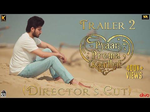 Pyaar Prema Kaadhal - Trailer 2 (Director's Cut) | Harish Kalyan, Raiza | Yuvan Shankar Raja | Elan