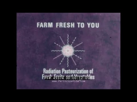 NUCLEAR IRRADIATION OF FOOD   ATOMIC ENERGY COMMISSION FILM  49374
