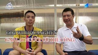 GOal With Quang Huy số 2: Những người Thể Công trước khi gặp lại đội bóng cũ