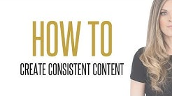 How to Create Consistent Content