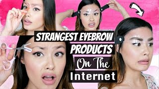 Weirdest Eyebrow Products on the Internet | How to NOT Fill in Your Eyebrows