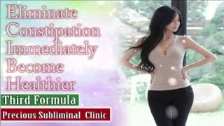 Get Rid Of Constipation - 3rd Formula [Affirmation Frequency] - INSTANT RESULTS