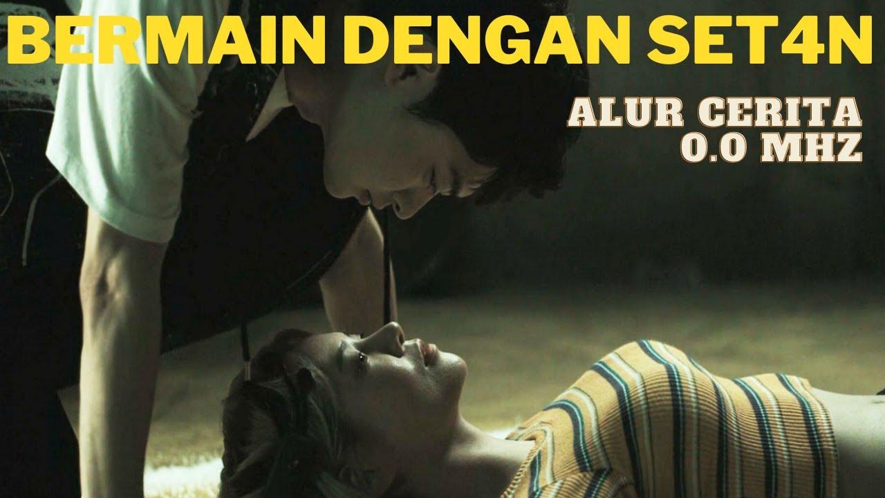 Download Bermain Dengan Setan Akibatnya Fatal - Alur Cerita Film 0.0 MHz (2019)