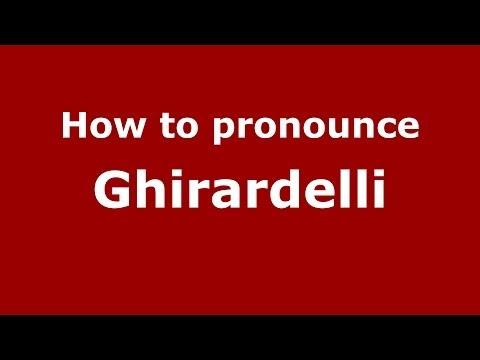 How to pronounce Ghirardelli (Italian/Italy) - PronounceNames.com