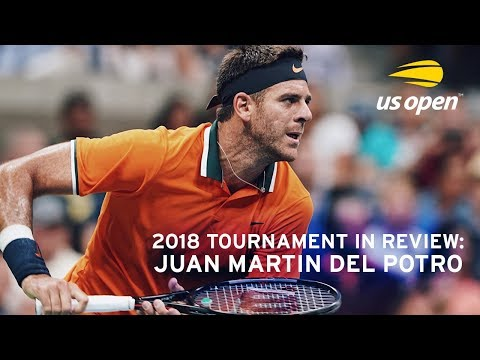2018 US Open In Review: Juan Martin Del Potro