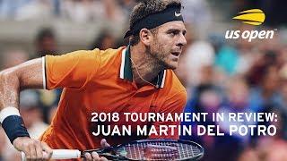 2018 US Open In Review: Juan Martin del Potro
