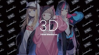 3D - Three Dimension / KMNZ × 春猿火